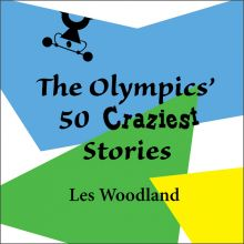 The Olympics' 50 Craziest Stories , Hörbuch, Di...
