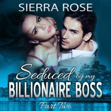 Seduced by My Billionaire Boss, Book 2 , Hörbuc...