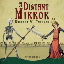A Distant Mirror: The Calamitous Fourteenth Cen...